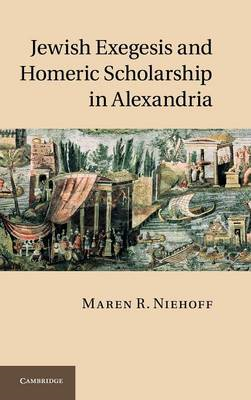 Jewish Exegesis and Homeric Scholarship in Alexandria (BOK)