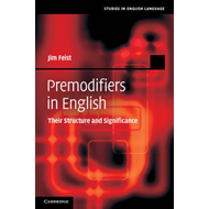 Premodifiers in English: Their Structure and Significance (BOK)