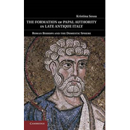 Formation of Papal Authority in Late Antique Italy (BOK)