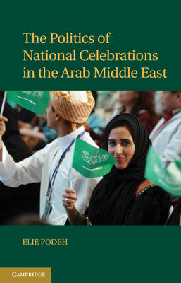 Politics of National Celebrations in the Arab Middle East (BOK)