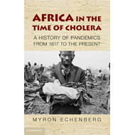 Africa in the Time of Cholera: A History of Pandemics from 1815 to the Present (BOK)