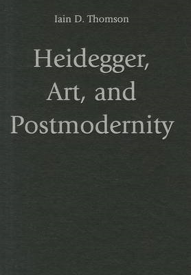 Heidegger, Art, and Postmodernity (BOK)
