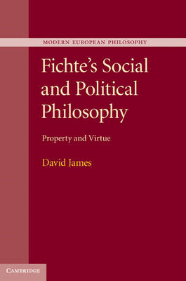 Fichte's Social and Political Philosophy: Property and Virtue (BOK)