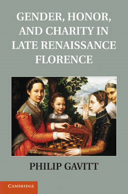 Gender, Honor, and Charity in Late Renaissance Florence (BOK)