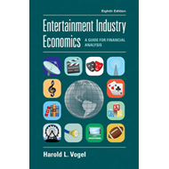 Entertainment Industry Economics: A Guide for Financial Analysis (BOK)