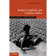 Market Complicity and Christian Ethics (BOK)