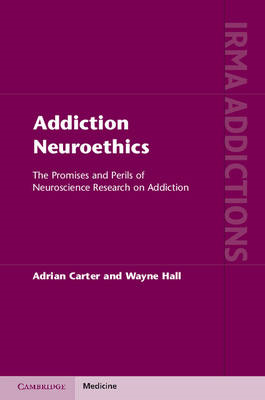 Addiction Neuroethics: The Promises and Perils of Neuroscience Research on Addiction (BOK)