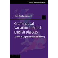 Grammatical Variation in British English Dialects: A Study in Corpus-Based Dialectometry (BOK)