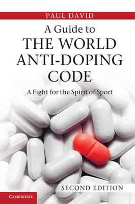 A Guide to the World Anti-Doping Code: A Fight for the Spirit of Sport (BOK)