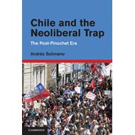 Chile and the Neoliberal Trap: The Post-Pinochet Era (BOK)