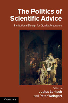 The Politics of Scientific Advice: Institutional Design for Quality Assurance (BOK)