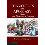 Conversion and Apostasy in the Late Ottoman Empire (BOK)