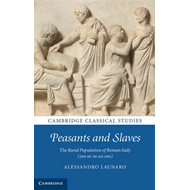 Peasants and Slaves: The Rural Population of Roman Italy (200 BC to AD 100) (BOK)