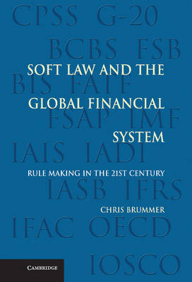 Soft Law and the Global Financial System: Rule Making in the 21st Century (BOK)