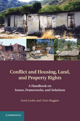 Conflict and Housing, Land and Property Rights: A Handbook on Issues, Frameworks and Solutions (BOK)