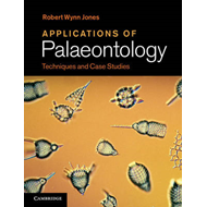 Applications of Palaeontology: Techniques and Case Studies (BOK)