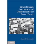 Ethnic Struggle, Coexistence, and Democratization in Eastern Europe (BOK)