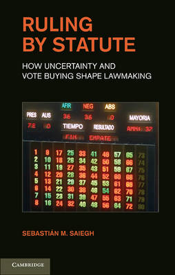 Ruling by Statute: How Uncertainty and Vote Buying Shape Lawmaking (BOK)