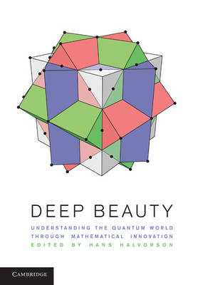 Deep Beauty: Understanding the Quantum World Through Mathematical Innovation (BOK)