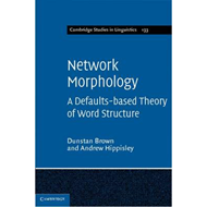 Network Morphology: A Defaults-based Theory of Word Structure (BOK)