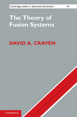 The Theory of Fusion Systems: An Algebraic Approach (BOK)