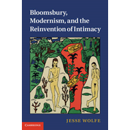 Bloomsbury, Modernism, and the Reinvention of Intimacy (BOK)