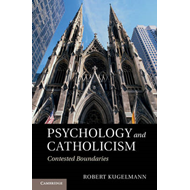 Psychology and Catholicism: Contested Boundaries (BOK)