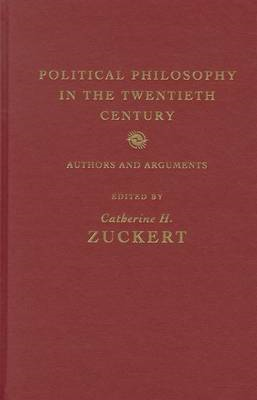 Political Philosophy in the Twentieth Century: Authors and Arguments (BOK)