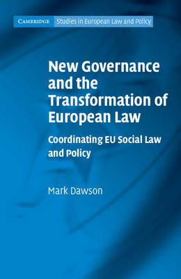 New Governance and the Transformation of European Law: Coordinating EU Social Law and Policy (BOK)