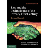 Law and the Technologies of the Twenty-First Century: Text and Materials (BOK)