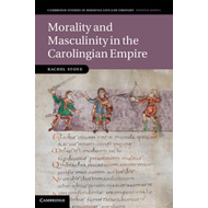 Morality and Masculinity in the Carolingian Empire (BOK)