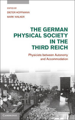 The German Physical Society in the Third Reich: Physicists Between Autonomy and Accommodation (BOK)