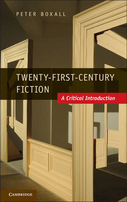 Twenty-First Century Fiction: A Critical Introduction (BOK)