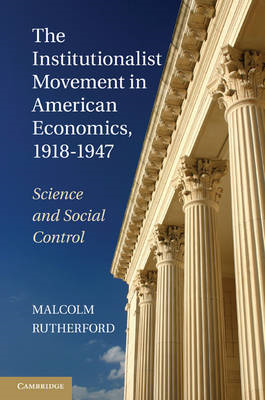 Institutionalist Movement in American Economics, 1918-1947 (BOK)