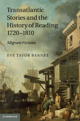 Transatlantic Stories and the History of Reading, 1720-1810 (BOK)