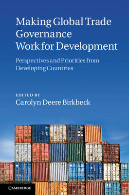 Making Global Trade Governance Work for Development: Perspectives and Priorities from Developing Cou (BOK)