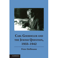 Carl Goerdeler and the Jewish Question, 1933-1942 (BOK)