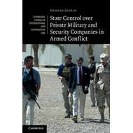 State Control Over Private Military and Security Companies in Armed Conflict (BOK)