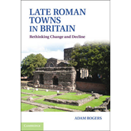 Late Roman Towns in Britain (BOK)