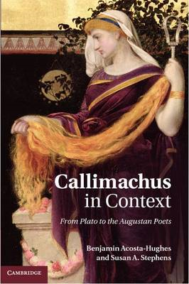 Callimachus in Context: From Plato to the Augustan Poets (BOK)