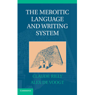The Meroitic Language and Writing System: A Linguistic and Philological Introduction (BOK)