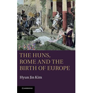 Huns, Rome and the Birth of Europe (BOK)
