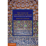 The Logic of Law-making in Islam: Women and Prayer in the Legal Tradition (BOK)