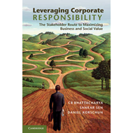 Leveraging Corporate Responsibility: The Stakeholder Route to Maximizing Business and Social Value (BOK)