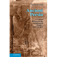 Ancient Persia: A Concise History of the Achaemenid Empire, 550-330 BCE (BOK)