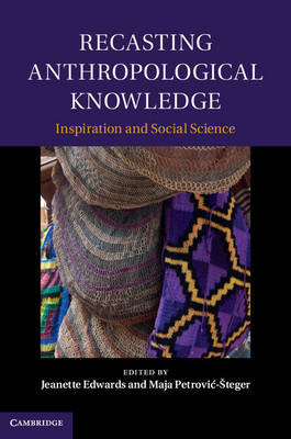 Recasting Anthropological Knowledge: Inspiration and Social Science (BOK)