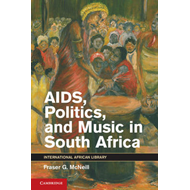 AIDS, Politics, and Music in South Africa (BOK)