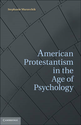 American Protestantism in the Age of Psychology (BOK)