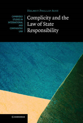 Complicity and the Law of State Responsibility (BOK)
