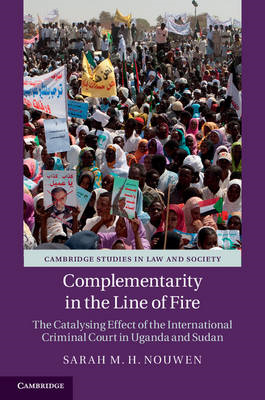 Complementarity in the Line of Fire: The Catalysing Effect of the International Criminal Court in Ug (BOK)